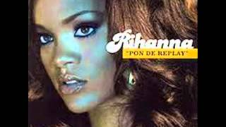 RIHANNA - PON DE REPLAY - PON DE REPLAY (FEATURING ELEPHANT MAN)
