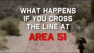 What Happens If You Cross the Line at Area 51