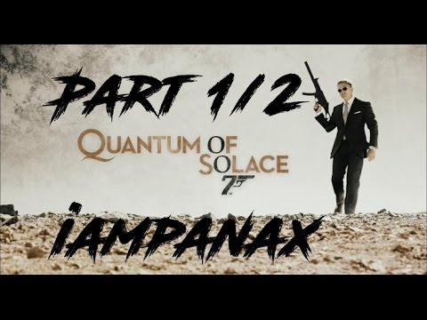 James Bond 007 - Quantum of Solace Movie Cutscenes 1/2