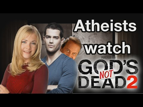 Atheists Watch God's Not Dead 2