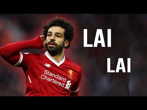 Mohamed Salah 2018 ● Akra - Lai Lai   Skills Show