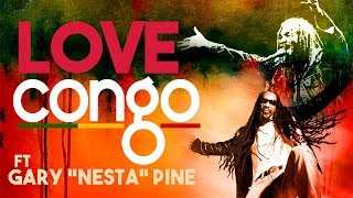 Congo ft Gary Nesta Pine - Love (Letra / Lyric Video)