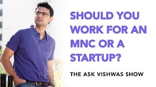 Should I work for a Startup or an MNC | Career Advice | S02 EP01 Ask Vishwas