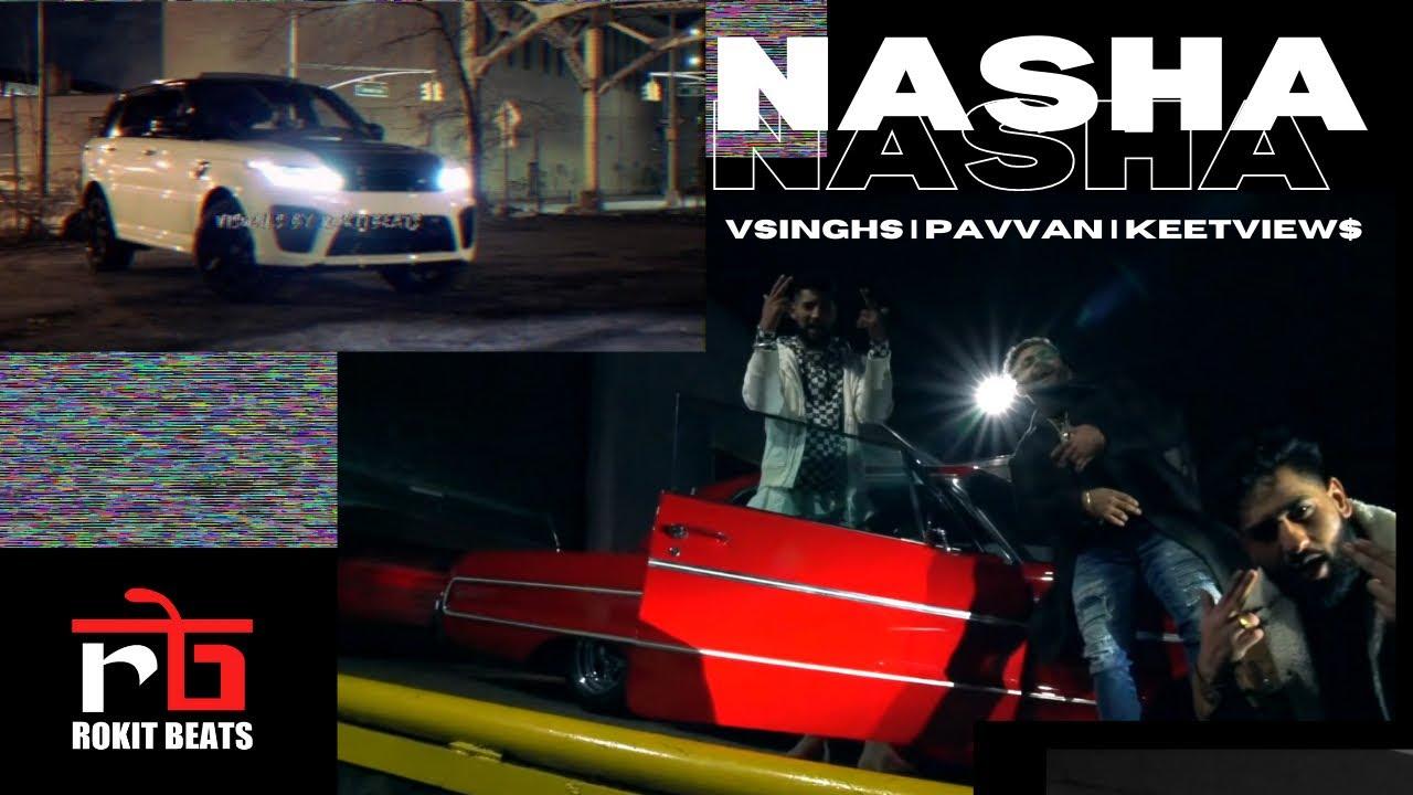 Download NASHA (feat. Vsinghs , Pavvan & Keetview$ | Rokitbeats [ Official Music Video ]