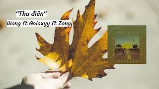 """""""Thu Điên"""" - Wang ft Galaxyy ft Zang // Someoneknowthis"""