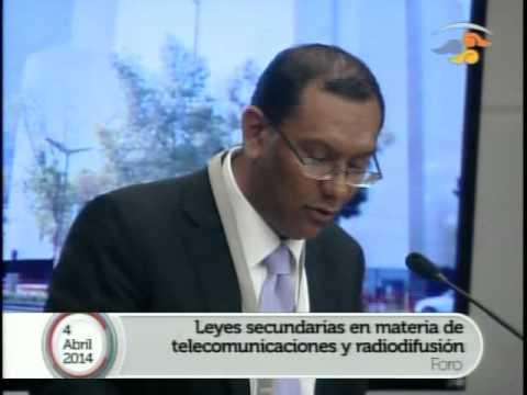 Foro Análisis de Leyes Secundarias en Telecom. 4 Abril - Parte I