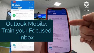 Outlook Mobile Tutorial: Training your Focused Inbox