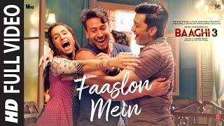 Full Video: Faaslon Mein |  Baaghi 3 | Tiger Shroff, Shraddha Kapoor | Sachet-Parampara