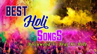 Bollywood Best Holi Songs vs Braj Ki Holi Full Audio Songs Juke Box