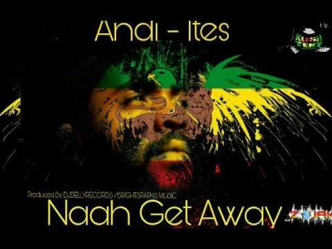 Andi Ites - Nah Get Away (DJ Delly Records)