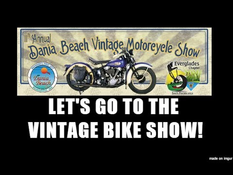 Ep. 101 - The Dania Vintage Motorcycle Show 2017