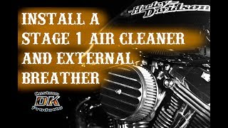 How to Install a Stage 1 Air Cleaner and External Breather System on a Harley Davidson Street Glide