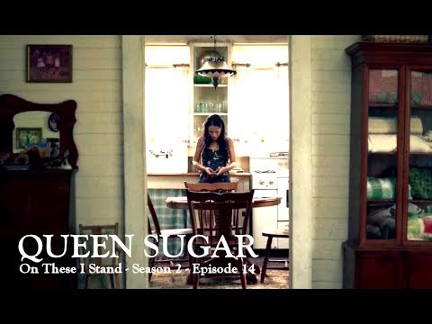 Download Queen Sugar   Season 2   Episode 14   On These I Stand (Recap)