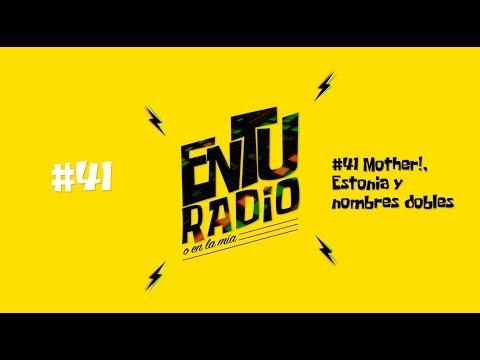 En TU RADIO | #41 Mother!, Estonia y nombres dobles