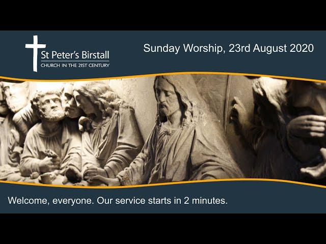 Online worship, 23rd August 2020