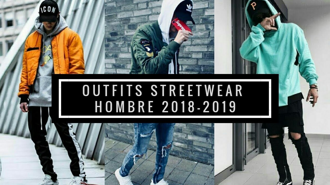Los mejores outfits streetwear 2018,2019
