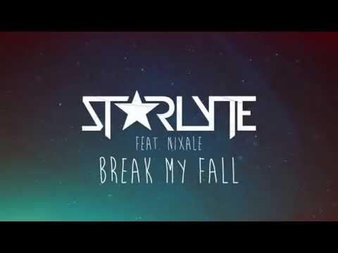Starlyte ft Nixale  Break My Fall Lyric   AirwaveMusic Release