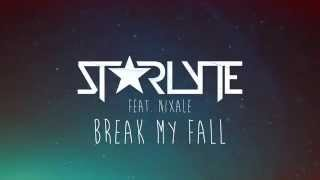 ST★RLYTE ft. Nixale - Break My Fall (Lyric Video)[AirwaveMusic Release]