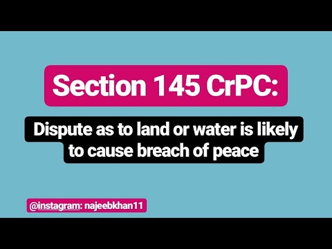 Section 145 CrPC: Dispute as to land or water is likely to cause breach of  peace