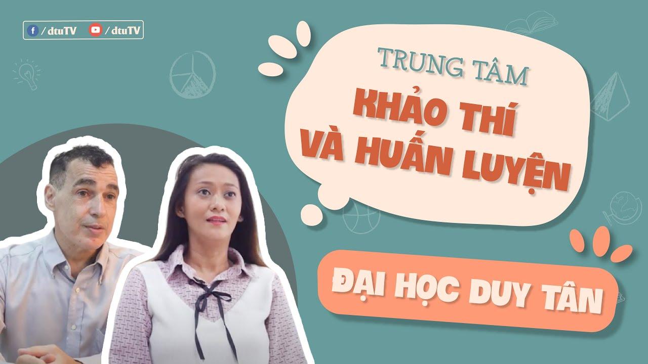 [dtuTV] Trung tâm Huấn luyện và Khảo thí tại DTU   Learning and Testing Center at Duy Tan University