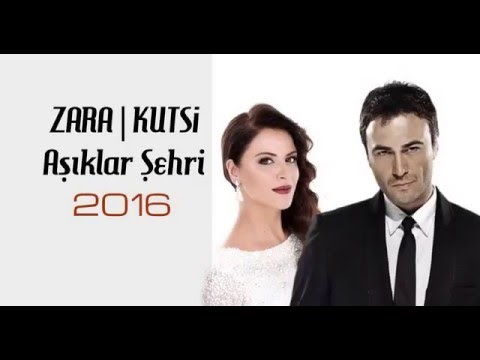 ZARA I KUTSİ - Aşıklar Şehri I 2016