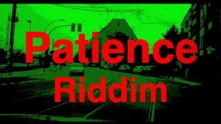 Patience Riddim/ Instrumental Reggae/November 2012/ Roots Reggae Riddim Version by DreaDnuT