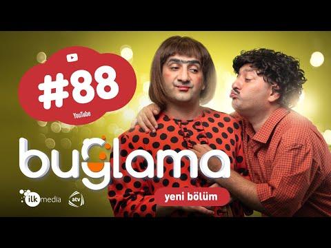 """""""Buğlama"""" #88 Yeni (27.03.2021)"""