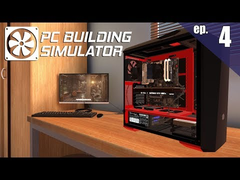 PC Building Simulator  Ep.4 - The job that can't be done.