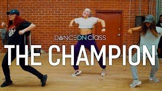 The Champion - Carrie Underwood ft. Ludacris | Donyelle Jones Choreography | DanceOn Class