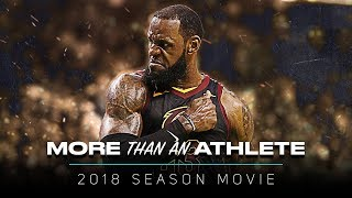 LeBron James Movie - More Than An Athlete |  2018 Season Mix ᴴᴰ