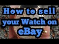 How to sell your watch on eBay