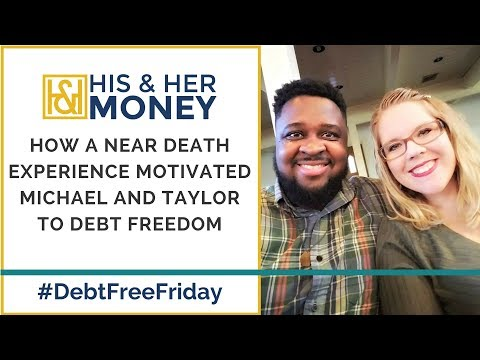 How A Near Death Experience Motivated Michael and Taylor to Debt Freedom