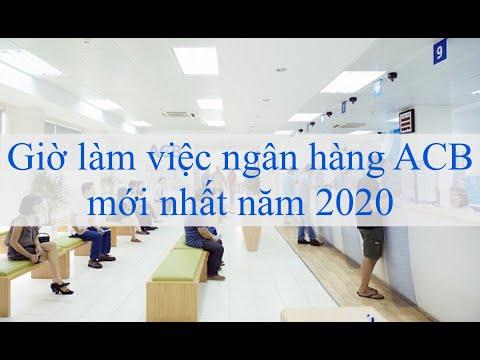Giờ làm việc ngân hàng ACB mới nhất năm 2020