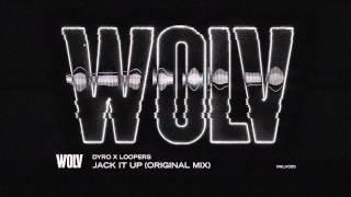 DYRO X LOOPERS - JACK IT UP (ORIGINAL MIX)
