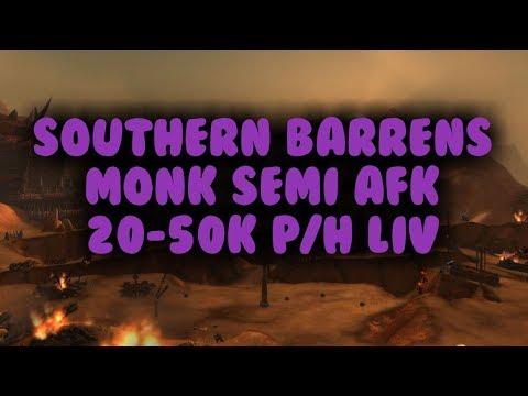 WoW Gold farm - Monk Semi AFK farm 20-50k p/h LiV (Southern Barrens)