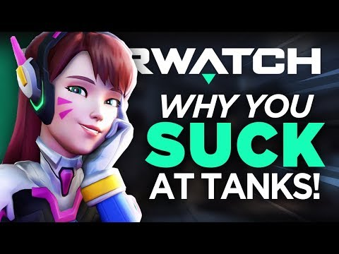 3 Reasons Why You Suck at Tank! | Overwatch Advanced Tank Guide 2018