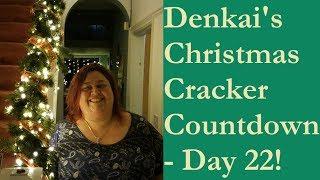 Denkai's Christmas Cracker Countdown - 22nd December!