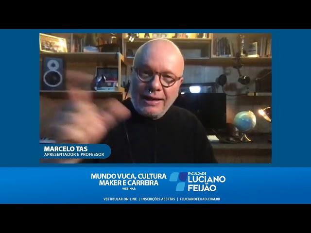 Cultura Maker, Mundo VUCA e Carreira com Marcelo Tas