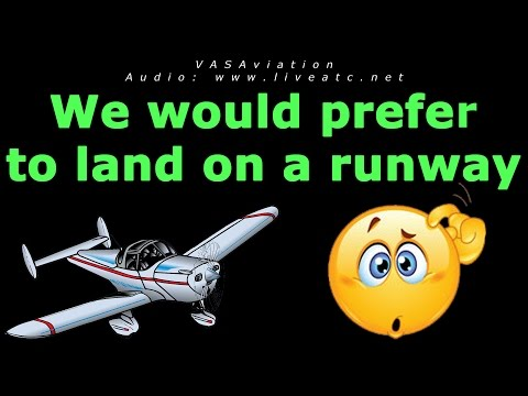 """[FUNNY ATC] """"I would prefer to land on a runway..."""""""