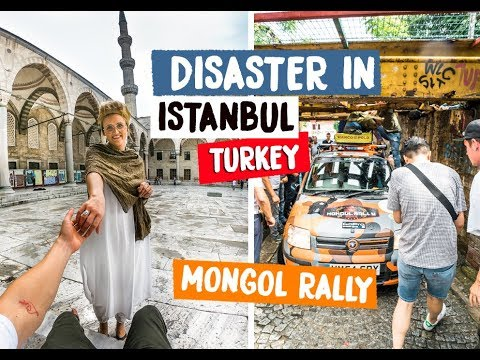 BLUE MOSQUE AND BRIDGE DISASTER IN ISTANBUL TURKEY - MONGOL RALLY 2018