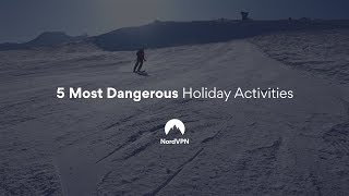 Deadly Holiday Activities
