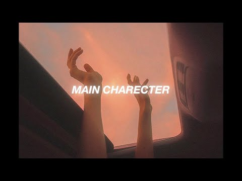 songs that make you feel like the main character ♡ - imlonelytoo