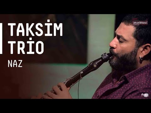 Taksim Trio - Naz / #akustikhane #sesiniac