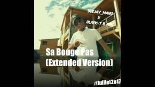 DeeJay_Manu x Black T & ASH - Sa Bouge Pas (Extended Version)#Juillet_2o17