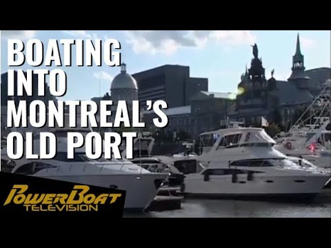 Boat Into Montreal's Old Port   PowerBoat TV Classic Boating Destination