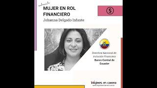 Mujer en Rol Financiero: Johanna Delgado Infante