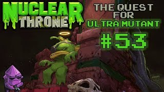 Nuclear Throne: The Quest For Ultra Mutant [#53] - Eagle