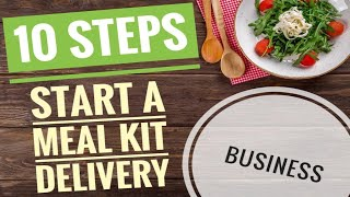 10 Steps to Start a Meal Prep Business | Starting a business during a recession | Meal Delivery