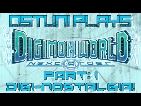 Digimon World: Next Order | Part: 1 | DIGI-NOSTALGIA!