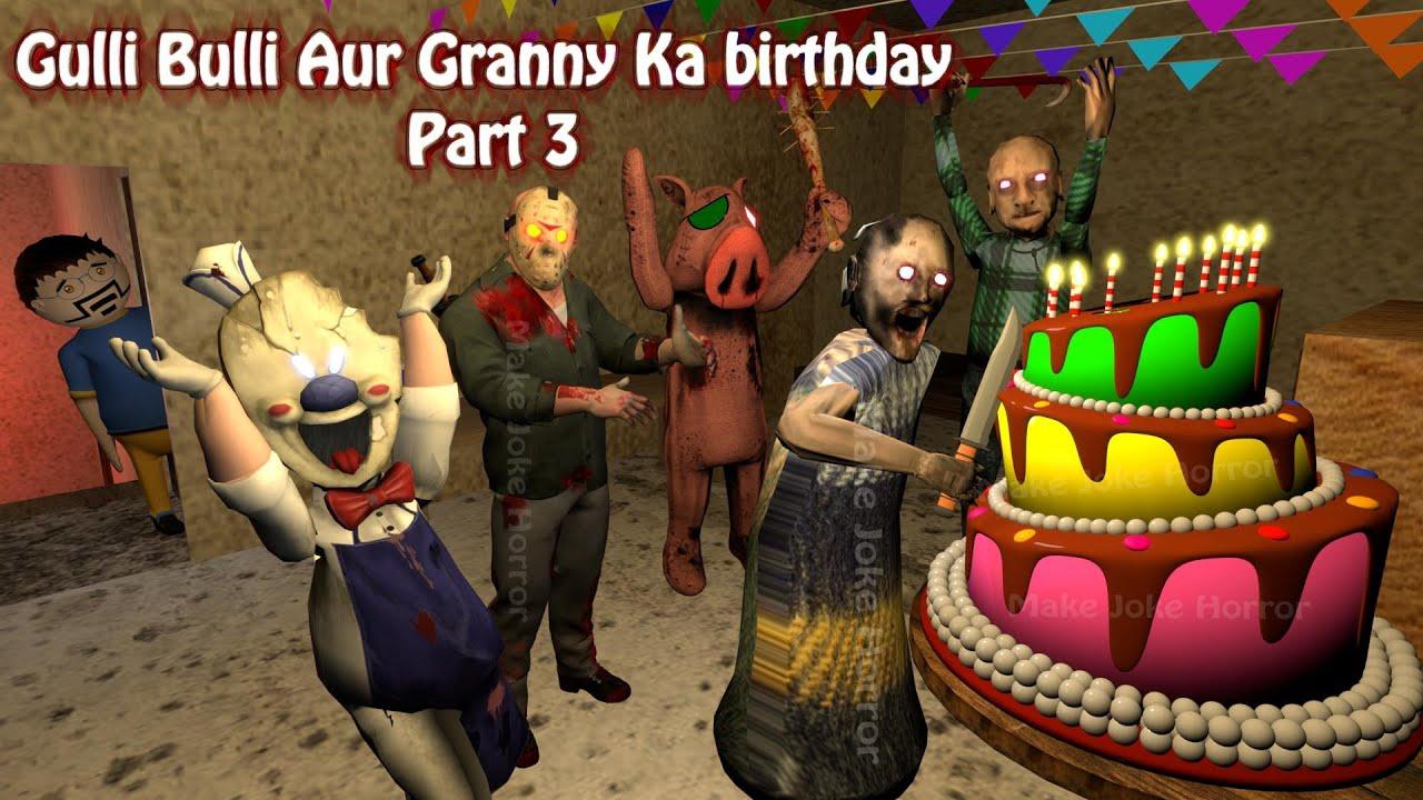 Gulli Bulli Aur Granny Ka Birthday Part 3 | Granny Horror Story | Android Games | Make Joke Horror